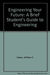 Engineering Your Future: A Brief Student's Guide to Engineering