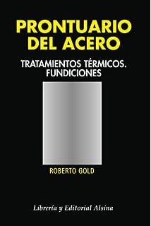 Prontuario del Acero (Tratamientos Térmicos. Fundiciones) (Spanish Edition)
