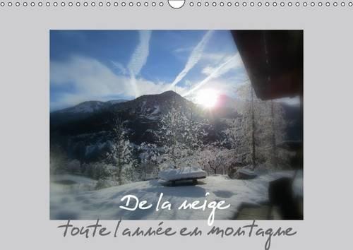 Download De la Neige, Toute L'annee en Montagne 2017: Rien de Plus Reposant Que des Paysages Enneiges (Calvendo Nature) (French Edition) PDF