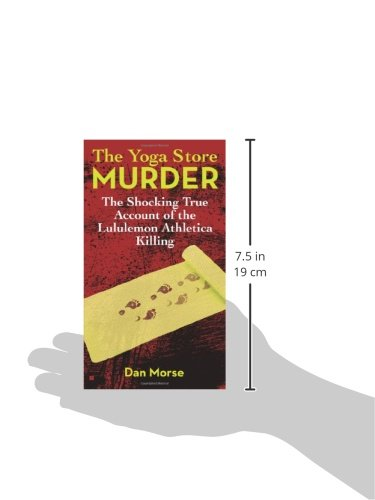 The Yoga Store Murder: The Shocking True Account of the ...