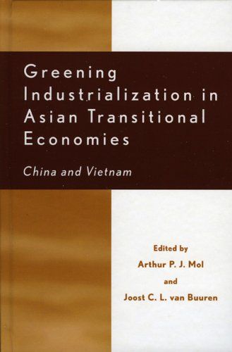 Greening Industrialization in Asian Transitional Economies: China and Vietnam (Rural Economies in Transition) by Lexington Books