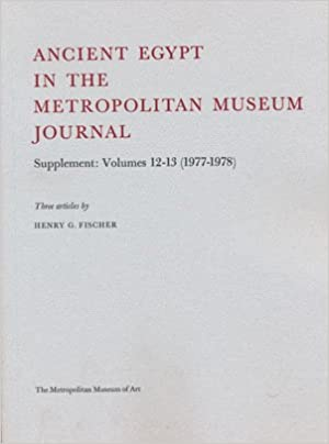 Ancient Egypt in the Metropolitan Museum Journal: Supplement