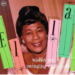Ella Wishes You A Swinging Christmas.Wishes You A Swinging Christmas