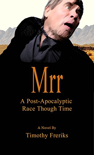 MRR: A Post-Apocalyptic Race through Time by [Freriks, Timothy]