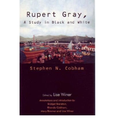 [(Rupert Gray: A Study in Black and White)] [Author: Stephen N. Cobham] published on (January, 2006)