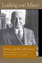NOTES & RECOLLECTIONS (Liberty Fund Library of the Works of Ludwig Von Mises)