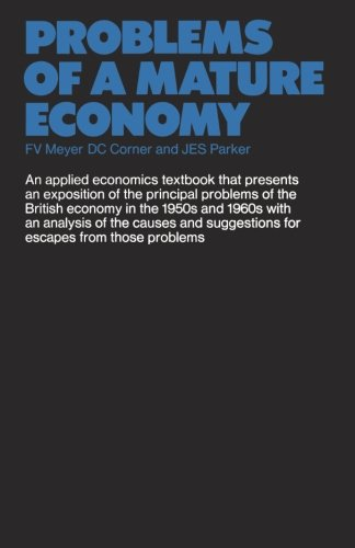 Problems of a Mature Economy: A Text for Students of the British Economy