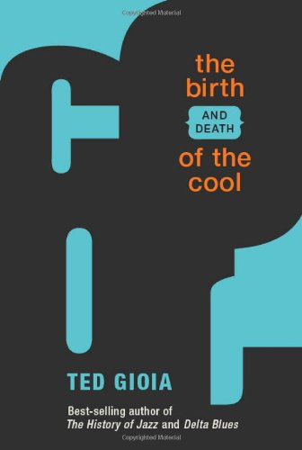 BIRTH (AND DEATH) OF THE COOL, THE