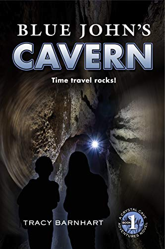 Blue John's Cavern: Time Travel Rocks! (Crystal Cave Adventures Book 1)