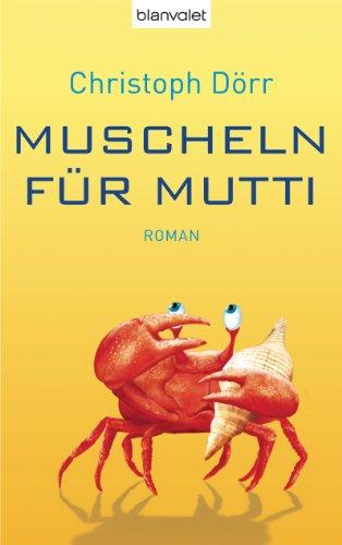 Muscheln für Mutti: Roman (German Edition)