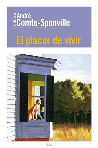 El placer de vivir (Biblioteca André Comte-Sponville): Amazon.es: André Comte-Sponville, Marta Bertran Alcázar: Libros