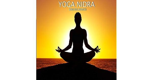 Amazon.com: Yoga Nidra (Mind Relaxation): Meditation Spa ...