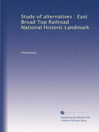 Study of alternatives : East Broad Top Railroad National Historic Landmark