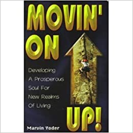 Movin' On Up! Developing a Prosperous Soul for New Realms of Living