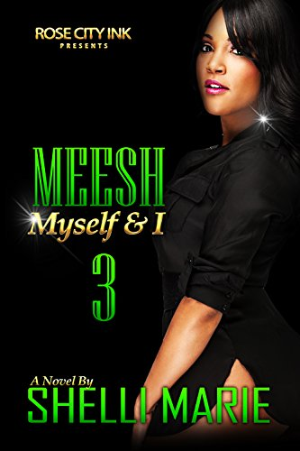 Meesh, Myself and I: Book 3: The Finale