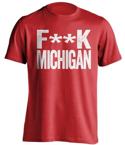 Fuck Michigan - Haters Gonna Hate Shirt Red and White Versions - Text Design - Red - Censored - Medium