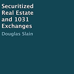 Securitized Real Estate and 1031 Exchanges Audiobook