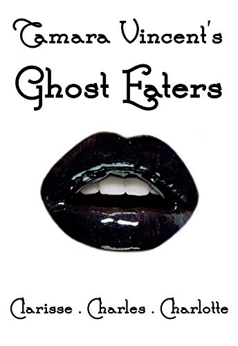Ghost Eaters: Clarisse, Charles, Charlotte