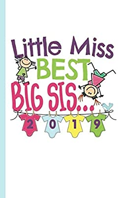 "Little Miss Best Big Sis Sister Journal - Notebook: Half Lined Half Blank Page, New Baby Sibling Draw and Write Story Note Book, Small 5x8"" (Writing Drawing Kid Gifts Vol 1)"