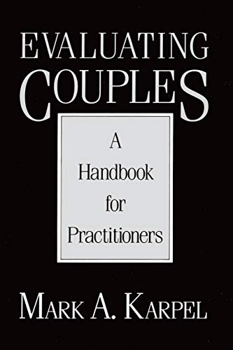 Evaluating Couples: A Handbook for Practitioners (A Norton Professional Book)