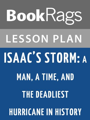 Lesson Plans Isaac's Storm: A Man, a Time, and the Deadliest Hurricane in History