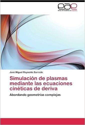 Simulación de plasmas mediante las ecuaciones cinéticas de deriva: Abordando geometrías complejas (Spanish Edition) (Spanish)