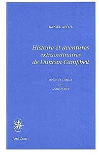Histoire et aventures extraordinaires de Duncan Campbell par Daniel Defoe