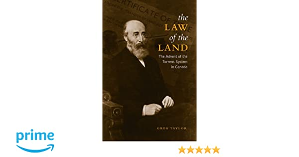 Law of the Land The Advent of the Torrens System in Canada