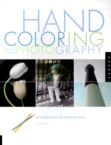 Hand Coloring Black & White Photography: An Introduction and Step-by-Step Guide