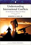 Understanding International Conflicts: An Introduction to Theory and History (Longman Classics Series), Fourth Edition