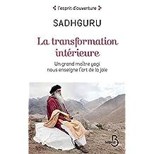 La Tranformation intérieure (L'esprit d'ouverture) (French Edition)