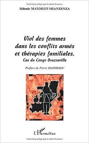 En ligne téléchargement Viol des femmes dans les conflits armés et thérapies familiales : cas du Congo Brazzaville pdf