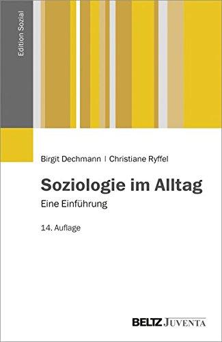 Soziologie im Alltag: Eine Einführung (Edition Sozial)