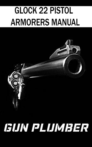 Glock 22 Pistol Armorers Manual: Technical Manual
