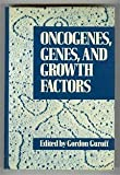 Oncogenes and Growth Factors, Gordon Guroff, 0471825956