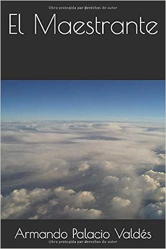 El Maestrante: Amazon.es: Armando Palacio Valdés: Libros