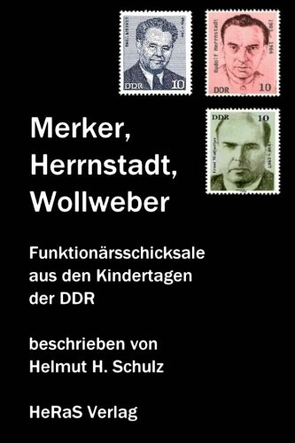 Merker, Herrnstadt, Wollweber: Funktionärsschicksale (German Edition)