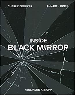 Inside Black Mirror: The Illustrated Oral History: Amazon co uk
