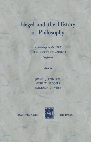 Hegel and the History of Philosophy: Proceedings of the 1972 HEGEL SOCIETY OF AMERICA Conference
