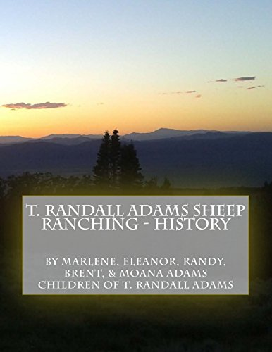 T. Randall Adams Sheep Ranching - History