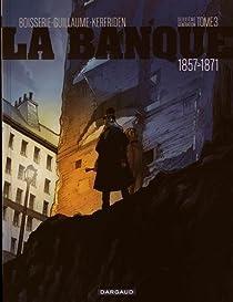 La banque, tome 3 : Les comptes d'Haussmann : 1857-1871 par Boisserie