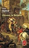 l amour la fantasia le livre de poche french edition mass market paperback lgf ed assia djebar
