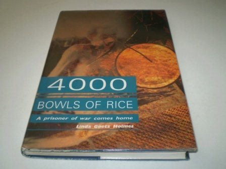 Four Thousand Bowls of Rice: A Prisoner of War Comes Home