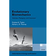 Evolutionary Biomechanics: Selection, Phylogeny, and Constraint (Oxford Series in Ecology and Evolution)