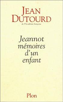 Jeannot, mémoires d un enfant par Dutourd
