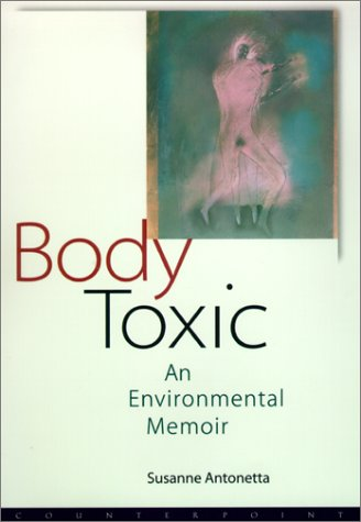 Body Toxic: An Environmental Memoir PDF