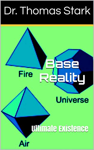 Base Reality: Ultimate Existence (The Truth Series Book 16) por Dr. Thomas Stark