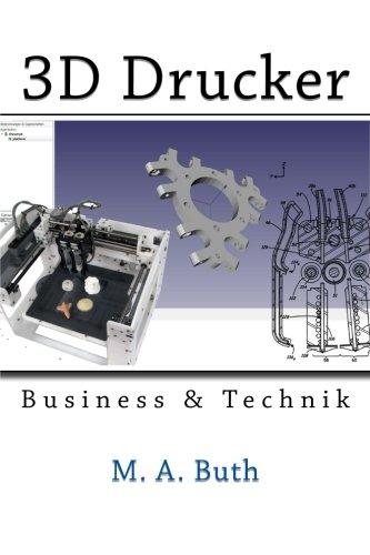 3D Drucker: Technik & Business (Zukunftstechnologien)