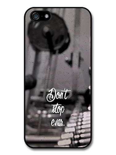 Gym Motivational Quote Don't Stop Ever Cool Design coque pour iPhone 5 5S