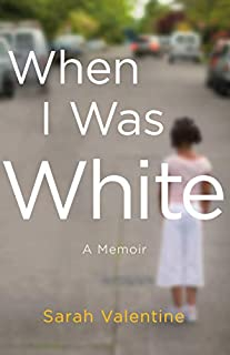 Book Cover: When I Was White: A Memoir